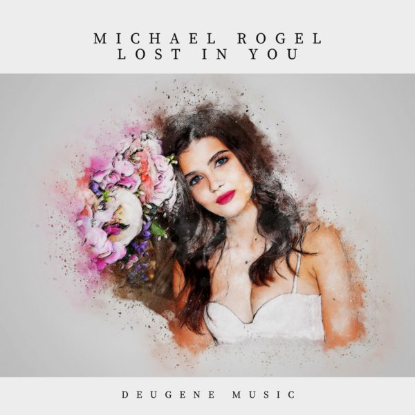Michael Rogel - Lost In You