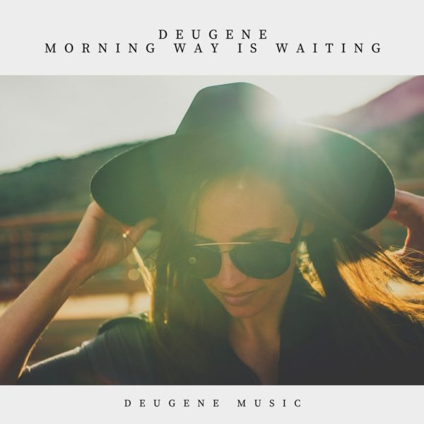 Deugene - Morning Way Is Waiting