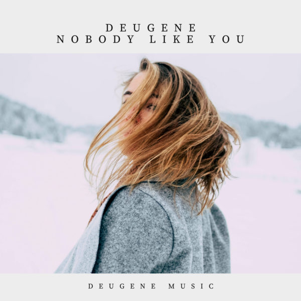 Deugene - Nobody Like You